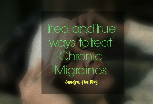 Chronic Migraines: How to Treat them