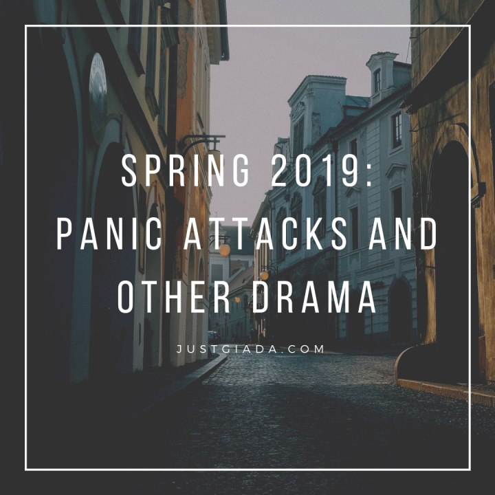 Spring 2019 Semester Vent: Panic Attacks and Other Drama
